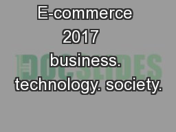 E-commerce 2017   business. technology. society.