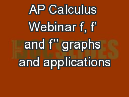 AP Calculus Webinar f, f� and f�� graphs and applications