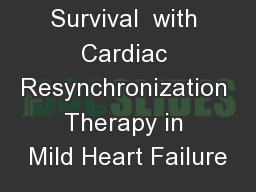 Long-Term  Survival  with Cardiac Resynchronization Therapy in Mild Heart Failure