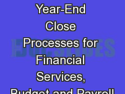 Module 9 (POD 252) Year-End Close Processes for Financial Services, Budget and Payroll