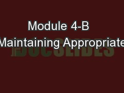 Module 4-B  Maintaining Appropriate