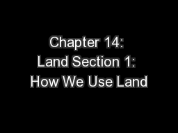 Chapter 14: Land Section 1: How We Use Land