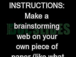Activator: Brainstorm INSTRUCTIONS: Make a brainstorming web on your own piece of paper (like what