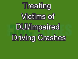 Treating  Victims of DUI/Impaired Driving Crashes