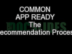 COMMON APP READY The Recommendation Process