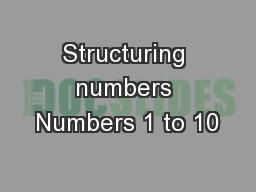 Structuring numbers Numbers 1 to 10