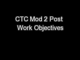 CTC Mod 2 Post Work Objectives