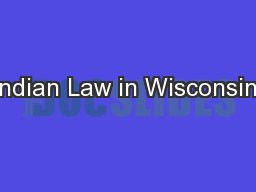 Indian Law in Wisconsin: PowerPoint PPT Presentation