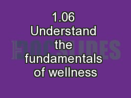 1.06 Understand the fundamentals of wellness PowerPoint PPT Presentation
