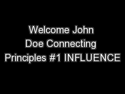 Welcome John Doe Connecting Principles #1 INFLUENCE