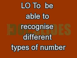 LO To  be able to recognise different types of number PowerPoint PPT Presentation