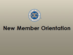 New Member Orientation Welcome to