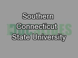 Southern Connecticut  State University PowerPoint PPT Presentation