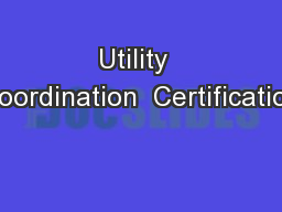 Utility  Coordination  Certification