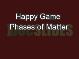 Happy Game Phases of Matter