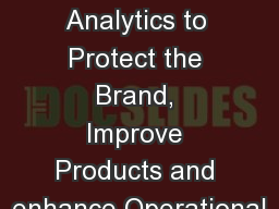 Leveraging Social Media Analytics to Protect the Brand, Improve Products and enhance Operational