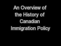 An Overview of the History of Canadian Immigration Policy PowerPoint PPT Presentation