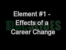 Element #1 - Effects of a Career Change