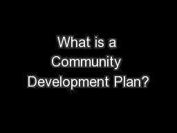 What is a Community Development Plan?