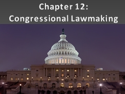 Chapter 12: Congressional Lawmaking