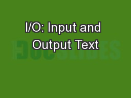 I/O: Input and Output Text