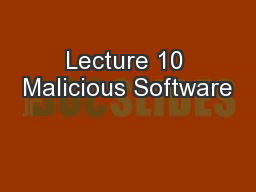 Lecture 10 Malicious Software