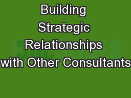 Building Strategic Relationships with Other Consultants