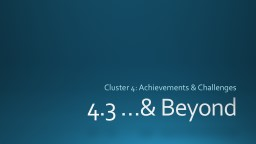 4.3 …& Beyond Cluster 4: Achievements & Challenges