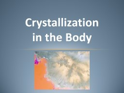 Crystallization in the Body