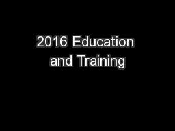 2016 Education and Training PowerPoint PPT Presentation