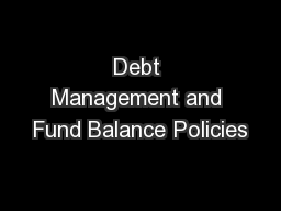 Debt Management and Fund Balance Policies