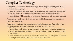 Compiler Technology Compiler – software to translate high level language program into a lower lev