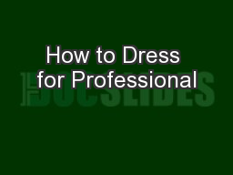 How to Dress for Professional PowerPoint PPT Presentation