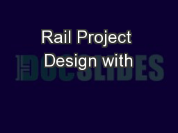 Rail Project Design with