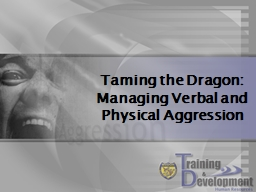 Taming the Dragon:  Managing Verbal and