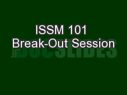 ISSM 101 Break-Out Session
