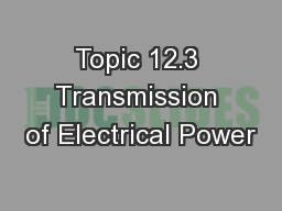 Topic 12.3 Transmission of Electrical Power