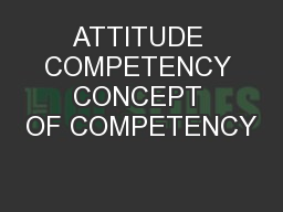 ATTITUDE COMPETENCY CONCEPT OF COMPETENCY