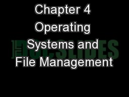 Chapter 4 Operating Systems and File Management