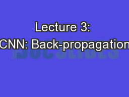 Lecture 3: CNN: Back-propagation