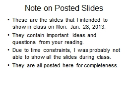 Note on Posted Slides These are the slides that I intended to show in class on Mon. Jan. 28, 2013. PowerPoint PPT Presentation
