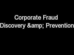 Corporate Fraud Discovery & Prevention