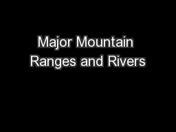 Major Mountain Ranges and Rivers