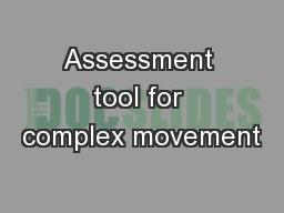 Assessment tool for complex movement