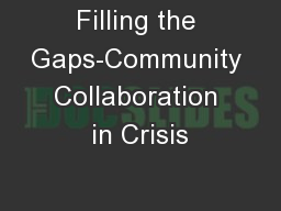 Filling the Gaps-Community Collaboration in Crisis