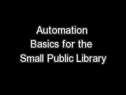 Automation Basics for the Small Public Library