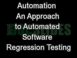 Test Automation  An Approach to Automated Software Regression Testing