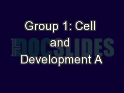 Group 1: Cell and Development A