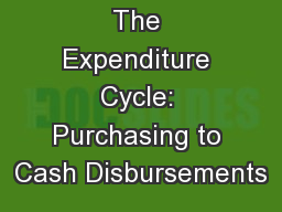 Chapter 13 The Expenditure Cycle: Purchasing to Cash Disbursements PowerPoint Presentation, PPT - DocSlides