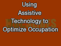 Using Assistive Technology to Optimize Occupation